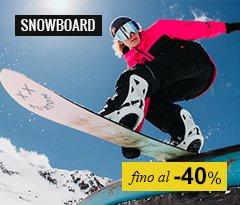 Snowboard fino a -40%
